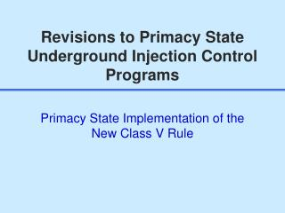 Revisions to Primacy State Underground Injection Control Programs