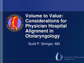 Volume to Value: Considerations for Physician Hospital Alignment in Otolaryngology