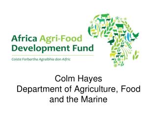 Colm Hayes Department of Agriculture, Food and the Marine