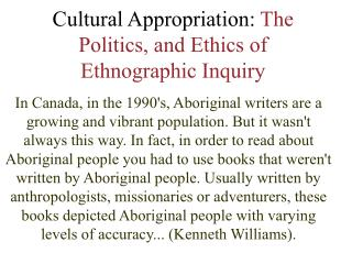 Cultural Appropriation:  The Politics, and Ethics of Ethnographic Inquiry