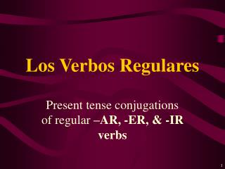 Los Verbos Regulares