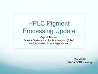 HPLC  P igment Processing  U pdate