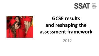 GCSE results  and reshaping the assessment framework