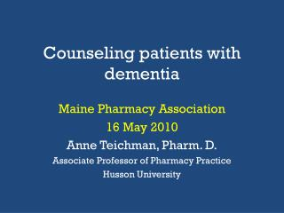 Counseling patients with dementia