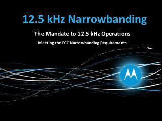 12.5 kHz Narrowbanding