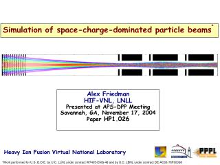 Alex Friedman HIF-VNL, LNLL  Presented at APS-DPP Meeting Savannah, GA, November 17, 2004