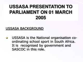 USSASA PRESENTATION TO PARLIAMENT ON 01 MARCH 2005