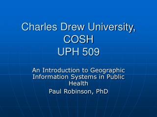 Charles Drew University, COSH UPH 509