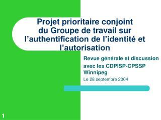 Revue générale et discussion  avec les CDPISP-CPSSP Winnipeg  Le 28septembre2004