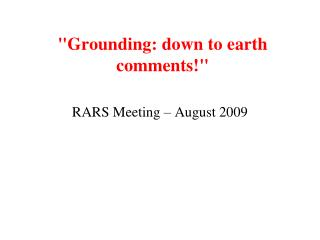 Grounding: down to earth comments