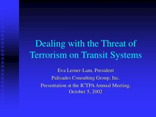 Dealing with the Threat of Terrorism on Transit Systems