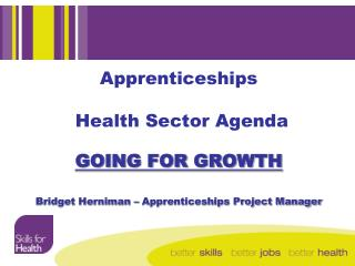 Apprenticeships  Health Sector Agenda  GOING FOR GROWTH