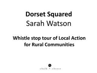 Dorset Squared Sarah Watson
