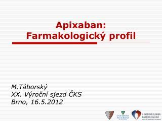Apixaban:  Farmakologický profil