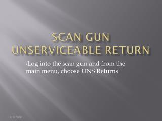 Scan Gun Unserviceable Return