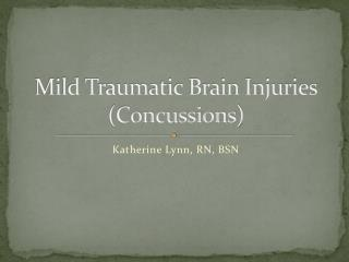 Mild Traumatic Brain Injuries (Concussions)