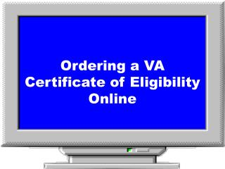 Ordering a VA Certificate of Eligibility  Online
