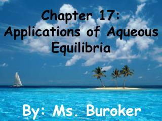 Chapter 17: Applications of Aqueous Equilibria