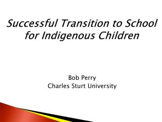 Successful Transition to School for Indigenous Children