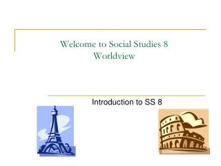 Welcome to Social Studies 8 Worldview