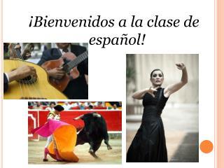 ¡ Bienvenidos a la clase de español!