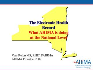 The Electronic Health Record What AHIMA is doing at the National Level