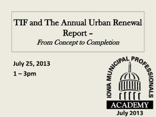TIF and The Annual Urban Renewal Report –  From Concept to Completion