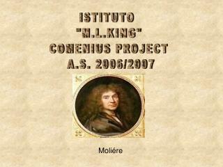 "ISTITUTO  ""M.L.KING"" COMENIUS PROJECT  A.S. 2006/2007"
