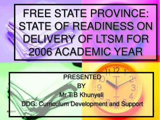 FREE STATE PROVINCE: STATE OF READINESS ON DELIVERY OF LTSM FOR 2006 ACADEMIC YEAR