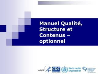 Manuel Qualité, Structure et  Contenus – optionnel