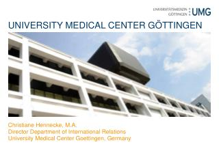 UNIVERSITY MEDICAL CENTER G�TTINGEN