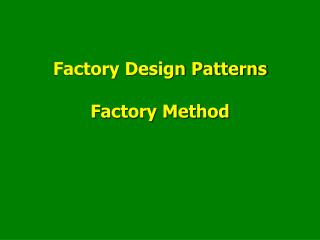 Factory Design Patterns Factory Method