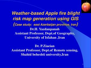 Dr.H. Yazdanpanah Assistant Professor, Dept.of Geography, University of Isfahan ,Iran