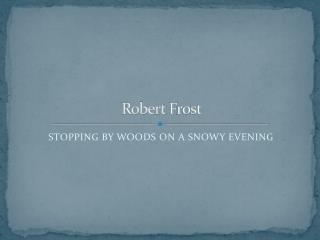 Robert  F rost