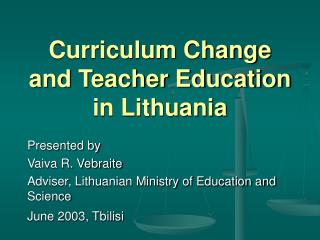 Curriculum Change and Teacher Education in Lithuania