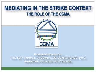 MEDIATING IN THE STRIKE CONTEXT THE ROLE OF THE CCMA