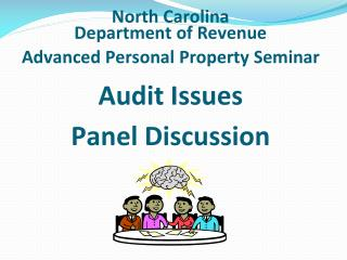 NCDOR Advanced Personal Property Seminar Audit Issues Panel Discussion