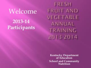 Fresh Fruit and Vegetable Annual Training 2013-2014