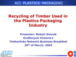 Recycling of Timber Used in the Plastics Packaging Industry