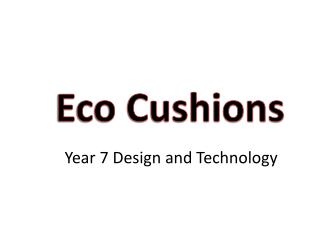 Eco Cushions