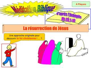 d'après l'évangile Mt 28,1-10