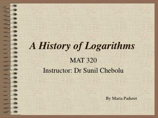 A History of Logarithms