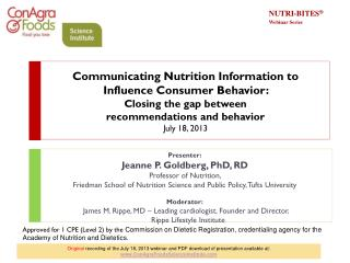 Presenter: Jeanne P. Goldberg,  PhD, RD Professor of Nutrition,
