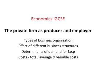 Economics iGCSE The private firm as producer and employer