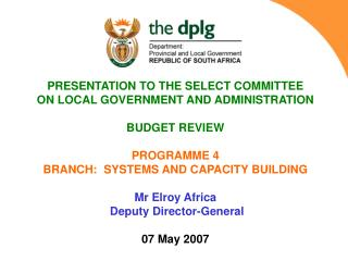 PRESENTATION TO THE SELECT COMMITTEE  ON LOCAL GOVERNMENT AND ADMINISTRATION BUDGET REVIEW