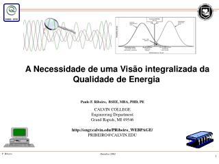 A Necessidade de uma Visão integralizada da  Qualidade de Energia