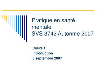 Pratique en santé mentale SVS 3742 Autonme 2007