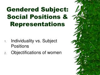 Gendered Subject: Social Positions & Representations