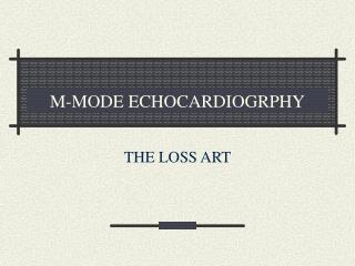 M-MODE ECHOCARDIOGRPHY