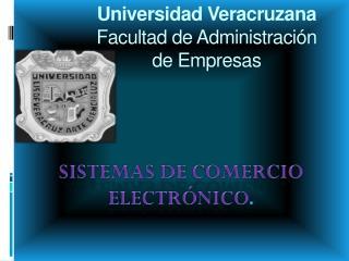 Universidad Veracruzana  Facultad de  Administración  de Empresas